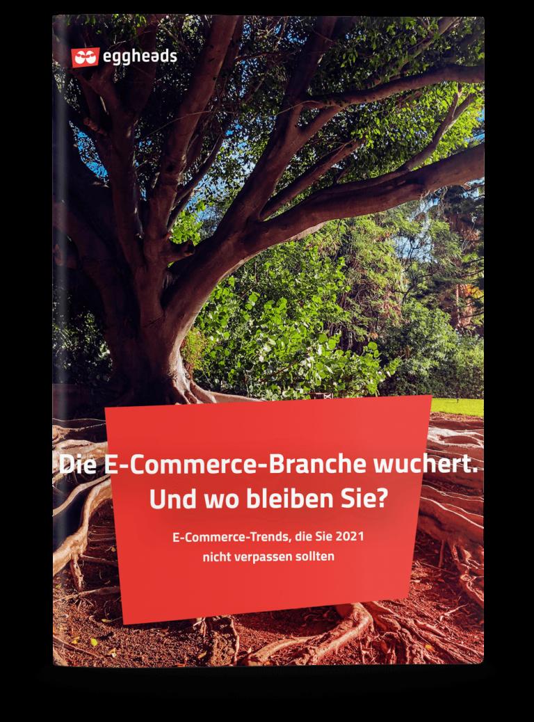 Titelseite vom Whitepaper E-Commerce Trends 2021 mit einem wachsendem Baum im Hintergrund.   eggheads.net